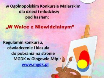 """OGÓLNOPOLSKI KONKURS MALARSKI """"W WALCE Z NIEWIDZIALNYM"""" – DLA DZIECI Z """"ZERÓWKI"""" (ROCZNIK 2013)"""